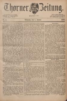 Thorner Zeitung : Begründet 1760. 1890, Nr. 6 (8 Januar)