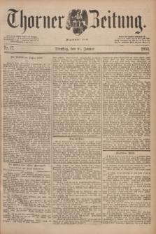 Thorner Zeitung : Begründet 1760. 1890, Nr. 17 (21 Januar)