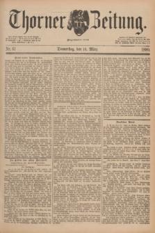 Thorner Zeitung : Begründet 1760. 1890, Nr. 61 (13 März)