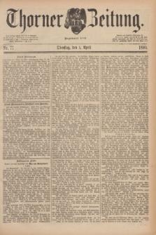 Thorner Zeitung : Begründet 1760. 1890, Nr. 77 (1 April)