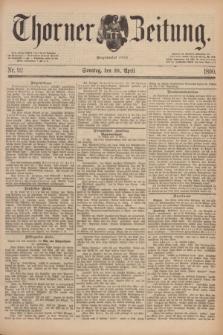 Thorner Zeitung : Begründet 1760. 1890, Nr. 92 (20 April) + dod.