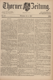 Thorner Zeitung : Begründet 1760. 1890, Nr. 127 (4 Juni)