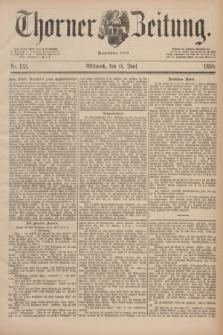 Thorner Zeitung : Begründet 1760. 1890, Nr. 133 (11 Juni)