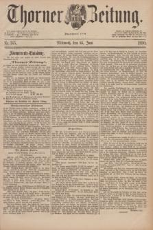 Thorner Zeitung : Begründet 1760. 1890, Nr. 145 (25 Juni)