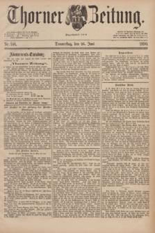 Thorner Zeitung : Begründet 1760. 1890, Nr. 146 (26 Juni)