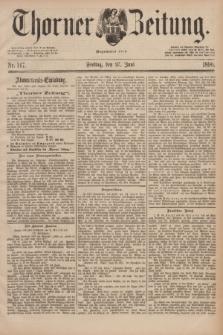 Thorner Zeitung : Begründet 1760. 1890, Nr. 147 (27 Juni)
