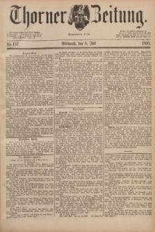 Thorner Zeitung : Begründet 1760. 1890, Nr. 157 (9 Juli)