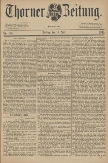 Thorner Zeitung : Begründet 1760. 1892, Nr. 163 (15 Juli)