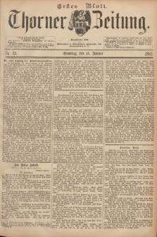 Thorner Zeitung : Begründet 1760. 1893, Nr. 13 (15 Januar) - Erstes Blatt