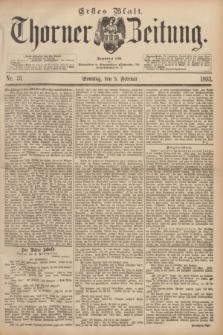 Thorner Zeitung : Begründet 1760. 1893, Nr. 31 (5 Februar) - Erstes Blatt