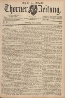 Thorner Zeitung : Begründet 1760. 1893, Nr. 31 (5 Februar) - Zweites Blatt