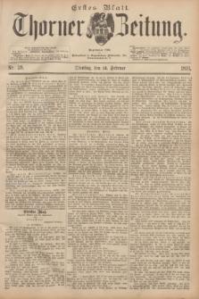 Thorner Zeitung : Begründet 1760. 1893, Nr. 38 (14 Februar) - Erstes Blatt