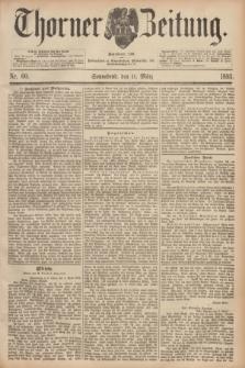Thorner Zeitung : Begründet 1760. 1893, Nr. 60 (11 März)