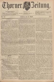Thorner Zeitung : Begründet 1760. 1893, Nr. 91 (19 April)