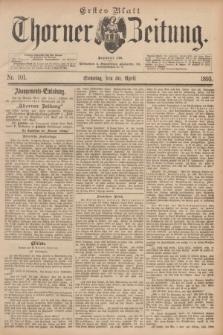 Thorner Zeitung : Begründet 1760. 1893, Nr. 101 (30 April) - Erstes Blatt