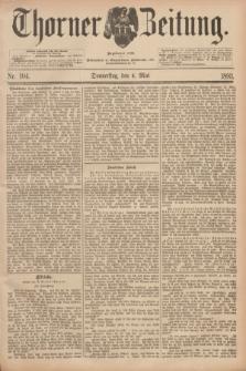 Thorner Zeitung : Begründet 1760. 1893, Nr. 104 (4 Mai)