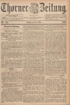 Thorner Zeitung : Begründet 1760. 1893, Nr. 121 (26 Mai)