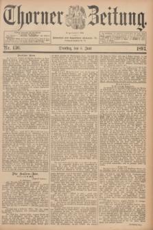 Thorner Zeitung : Begründet 1760. 1893, Nr. 130 (6 Juni)