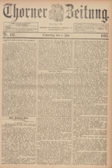 Thorner Zeitung : Begründet 1760. 1893, Nr. 132 (8 Juni) + dod.