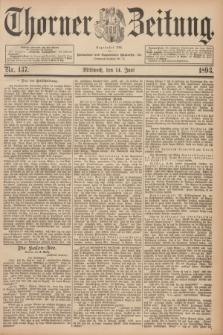 Thorner Zeitung : Begründet 1760. 1893, Nr. 137 (14 Juni)
