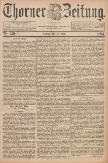 Thorner Zeitung : Begründet 1760. 1893, Nr. 139 (16 Juni)