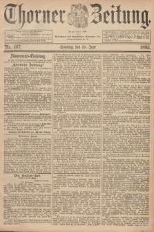 Thorner Zeitung : Begründet 1760. 1893, Nr. 147 (25 Juni) + dod.