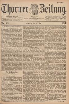 Thorner Zeitung : Begründet 1760. 1893, Nr. 165 (16 Juli) - Erstes Blatt