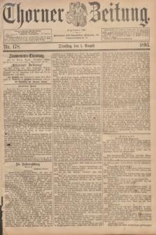 Thorner Zeitung : Begründet 1760. 1893, Nr. 178 (1 August)