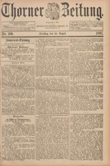 Thorner Zeitung : Begründet 1760. 1893, Nr. 196 (22 August)