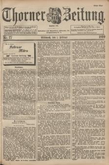 Thorner Zeitung : Begründet 1760. 1899, Nr. 27 (1 Februar) - Erstes Blatt