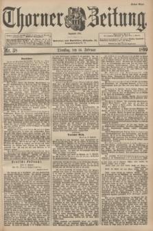 Thorner Zeitung : Begründet 1760. 1899, Nr. 38 (14 Februar) - Erstes Blatt