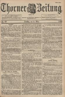 Thorner Zeitung : Begründet 1760. 1899, Nr. 68 (21 März) - Erstes Blatt