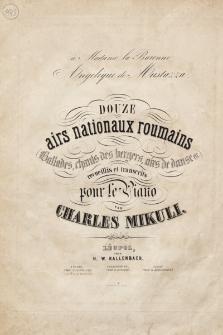 Douze airs nationaux roumains : ballades, chants des berges, airs de danse etc. : recueillis et transcits pour le piano : No. 2