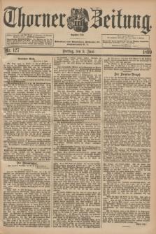 Thorner Zeitung : Begründet 1760. 1899, Nr. 127 (2 Juni)