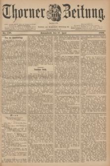 Thorner Zeitung : Begründet 1760. 1899, Nr. 140 (17 Juni)