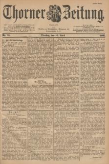 Thorner Zeitung : Begründet 1760. 1901, Nr. 88 (16 April) - Erstes Blatt