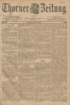 Thorner Zeitung : Begründet 1760. 1901, Nr. 149 (28 Juni) - Erstes Blatt