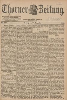 Thorner Zeitung : Begründet 1760. 1901, Nr. 300 (22 Dezember) - Erstes Blatt