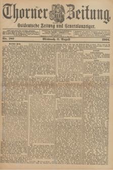Thorner Zeitung : Ostdeutsche Zeitung und Generalanzeiger. 1904, Nr. 180 (3 August) + dod.