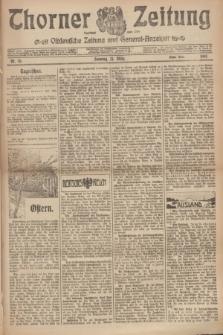 Thorner Zeitung : Ostdeutsche Zeitung und General-Anzeiger. 1907, Nr. 76 (31 März) - Erstes Blatt + dod.