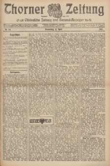 Thorner Zeitung : Ostdeutsche Zeitung und General-Anzeiger. 1907, Nr. 84 (11 April) + dod.