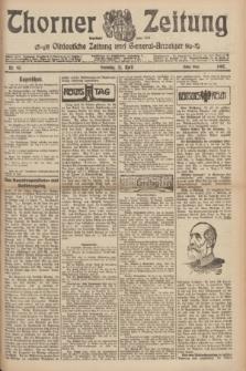 Thorner Zeitung : Ostdeutsche Zeitung und General-Anzeiger. 1907, Nr. 93 (21 April) - Erstes Blatt + dod.