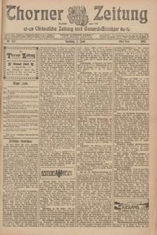 Thorner Zeitung : Ostdeutsche Zeitung und General-Anzeiger. 1907, Nr. 127 (2 Juni) - Erstes Blatt + dod.