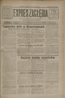 Expres Zagłębia : jedyny organ demokratyczny niezależny woj. kieleckiego. R.7, nr 117 (29 kwietnia 1932)