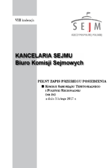 Pełny Zapis Przebiegu Posiedzenia Komisji Samorządu Terytorialnego i Polityki Regionalnej (nr94) z dnia 8 lutego 2017 r.