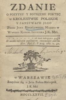 Zdanie O Pozytku Y Potrzebie Fortec w Krolestwie Polskim Y Panstwach Jego