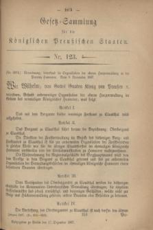 Gesetz-Sammlung für die Königlichen Preußischen Staaten. 1867, Nr. 123 (17 Dezember)