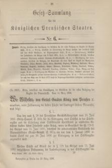 Gesetz-Sammlung für die Königlichen Preußischen Staaten. 1896, Nr. 6 (28 März)
