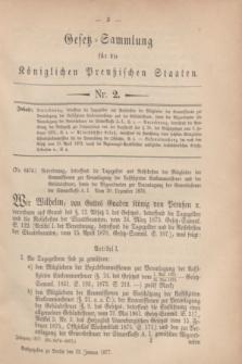Gesetz-Sammlung für die Königlichen Preußischen Staaten. 1877, Nr. 2 (23 Januar)