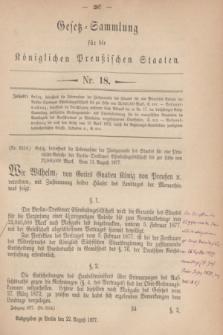 Gesetz-Sammlung für die Königlichen Preußischen Staaten. 1877, Nr. 18 (22 August)